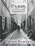 Paris, Capital of Modernity, David Harvey, 0415952204