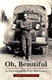 Front cover for the book Oh, Beautiful: An American Family in the 20th Century by John Paul Godges