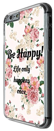 1175 - Floral Shabby Chic Roses Fleurs Be Happy Life only happens once Design For iphone 6 6S 4.7'' Fashion Trend CASE Back COVER Plastic&Thin Metal -Clear