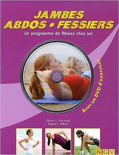 Lire un Jambes, Abdos, Fessiers : Un programme de fitness chez soi (1DVD) pdf, epub