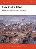 Fair Oaks 1862, Angus Konstam, 1841766801