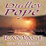 Ramage and the Guillotine: The Lord Ramage Novels, Book 6 | Dudley Pope