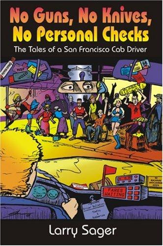 No Guns, No Knives, No Personal Checks: The Tales of a San Francisco Cab Driver PDF Text fb2 ebook