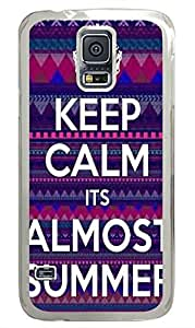 Keep Calm And Almost Summer PC Transparent Hard Case Cover Skin For Samsung Galaxy S5 I9600