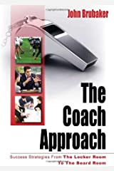 The Coach Approach: Success Strategies From The Locker Room To The Board Room Mass Market Paperback