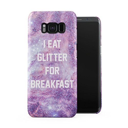 I Eat Glitter for Breakfast Space Galaxy Stars Plastic Phone Snap On Back Case Cover Shell Compatible with Samsung Galaxy S8 Plus ()