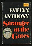 Front cover for the book Stranger at the Gates by Evelyn Anthony