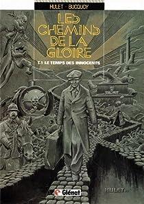 Les chemins de la gloire, tome 1 : Le temps des innocents par Bucquoy