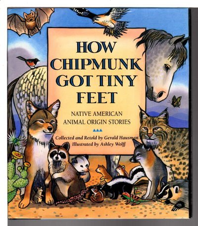 How Chipmunk Got Tiny Feet: Native American Animal Origin Stories