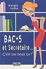 Bac +5 et Secrétaire... : C'est pas beau ça ? par Jadhe