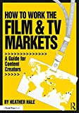 How to Work the Film & TV Markets: A Guide for Content Creators