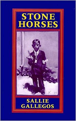 Stone Horses: Sallie Gallegos