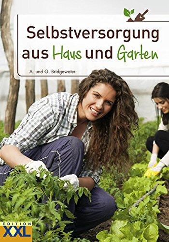 Selbstversorgung aus Haus und Garten