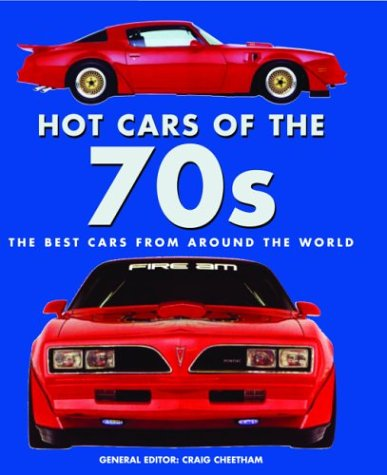 Read Online Hot Cars of the 70s: The Best Cars from Around the World (Flight Test Lab) pdf