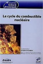 Le cycle du combustible nucléaire