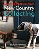 New Country Collecting, Mary E. Emmerling, 0517583674