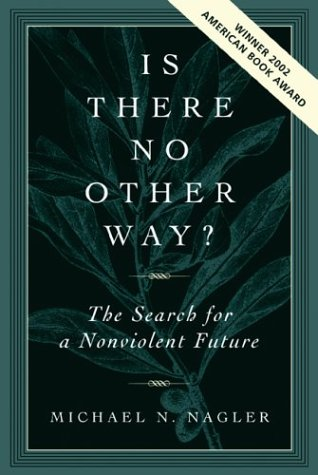 Is There No Other Way? The Search for a Nonviolent Future