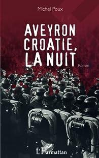 Aveyron Croatie, la nuit  par Michel Poux