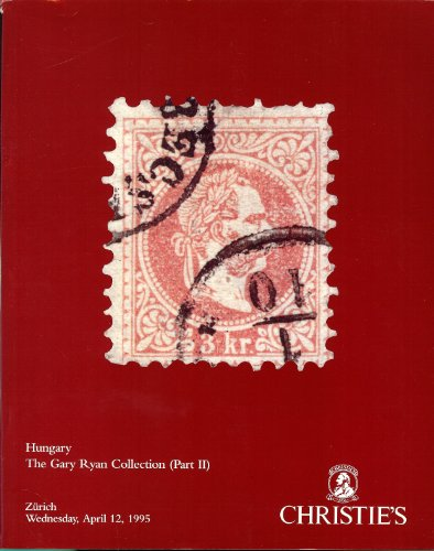 Hungary - The Gary Ryan Collection (Part II) (Stamp Auction Catalog) (Christie