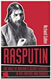 Rasputin: The Role of Britain's Secret Service in His Torture and Murder