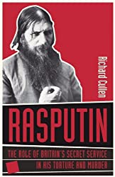 Rasputin: The role of Britain s Secret Service in his Torture and Murder
