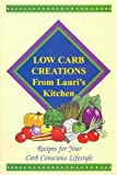 Low Carb Creations from Lauri's Kitchen, Lauri Ann Randolph, 0966796330