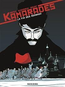 Kamarades, tome 1 : La fin des Romanov par Goust