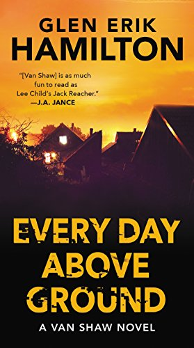Every Day Above Ground: A Van Shaw Novel (Van Shaw -