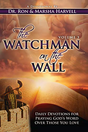 (The Watchman on the Wall, Volume 3: Daily Devotions For Praying God's Word Over Those You Love)