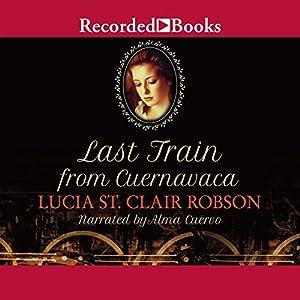 Last Train from Cuernavaca Audiobook