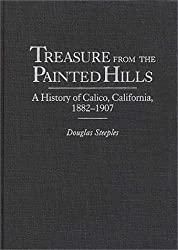 Treasure from the Painted Hills: A History of Calico, California, 1882-1907 (Contributions in Economics & Economic History)