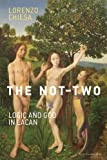 The Not-Two: Logic and God in Lacan (Short Circuits)