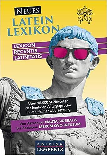Neues Latein-Lexikon: Lexicon recentis latinitatis