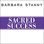 Sacred Success: A Course in Financial Miracles | Barbara Stanny