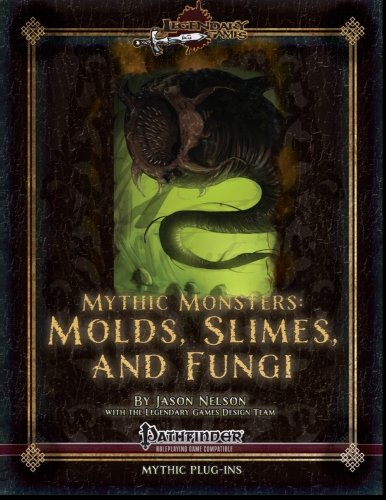 - Mythic Monsters: Molds, Slimes, and Fungi (Volume 2)