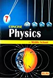 Concise Physics -Middle School For Class 7
