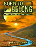 Born to Belong, Jack C. Westman, 0788011146