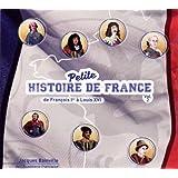 Petite Histoire de France Volume 2 (de François Ier à Louis XVI)