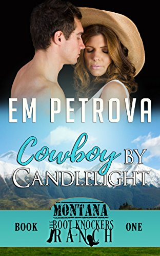 Boots Chevy - Cowboy by Candlelight (Boot Knockers Ranch  Book 8)