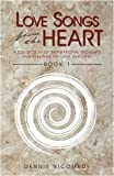 Love Songs from the Heart - Book, Dennis Nicomede, 1440101558