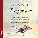 Despereaux - von einem der auszog, das Fürchten zu verlernen: Sprecherin: Rosemarie Fendel. 3 CD Digipak, 3 Std. 55 Min.