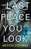 Image of The Last Place You Look: A Mystery (Roxane Weary Book 1)