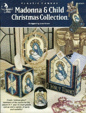Madonna & Child Christmas Collection (Annie's Attic #871671 Plastic Canvas Patterns) Joan Green Annie's Attic