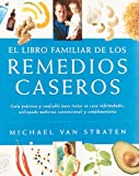 El libro familiar de los remedios caseros (Spanish Edition)