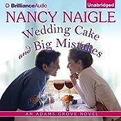 Wedding Cake and Big Mistakes: An Adams Grove Novel, Book 3 | Nancy Naigle