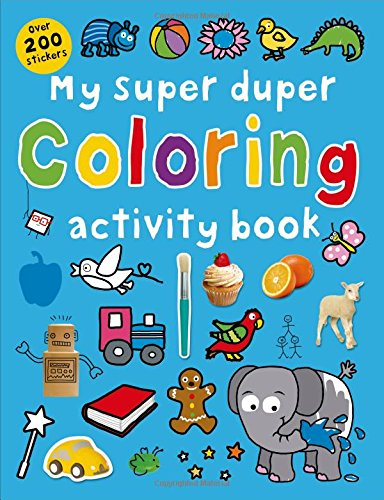 My Super Duper Coloring Activity Book: with Over 200 Stickers (Color and Activity Books)