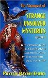 The Strangest of the Strange Unsolved Mysteries, Phyllis Raybin Emert, 0765341905
