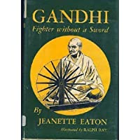 Gandhi Fighter Without a Sword