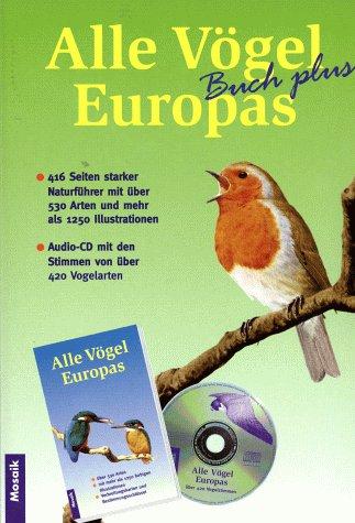 alle-vgel-europas-naturfhrer-mit-ber-530-arten-audio-cd-mit-den-stimmen-von-ber-500-vogelarten