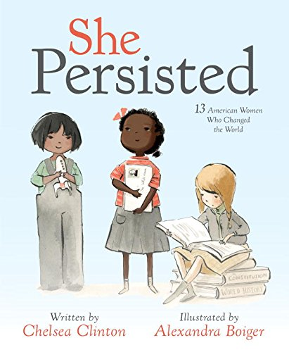 She Persisted: 13 American Women